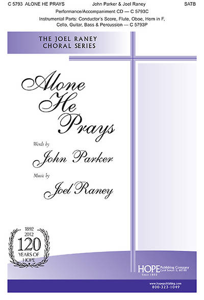 Alone He Prays SATB