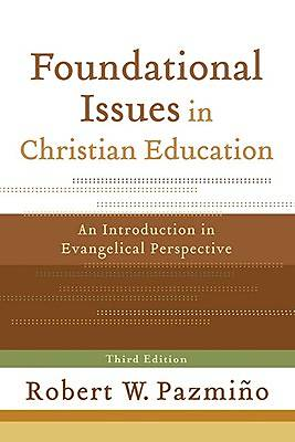Foundational Issues in Christian Education [ePub Ebook]
