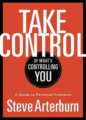 Take Control of Whats Controlling You