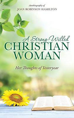 Picture of A Strong-Willed Christian Woman