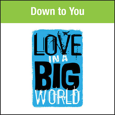 Picture of Love In A Big World Music: Down To You MP3 Download