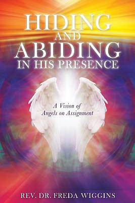 Picture of Hiding and Abiding in His Presence