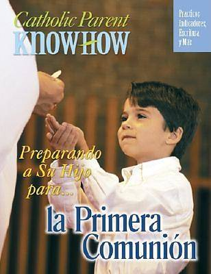 Catholic Parent Know How Preparing Your Child First Communion, Revised
