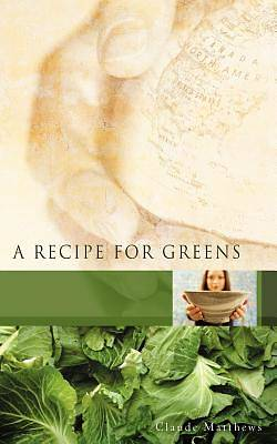 A Recipe for Greens