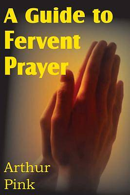 A Guide to Fervent Prayer