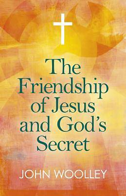 Picture of The Friendship of Jesus and God's Secret