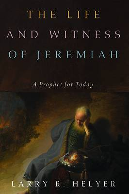 Picture of The Life and Witness of Jeremiah