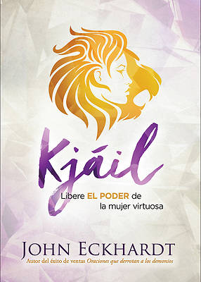 Picture of La Unción de Kjáil / The Chayil Anointing