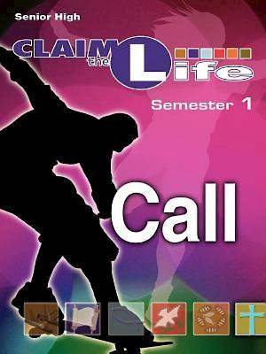 Claim the Life - Call Semester 1 Leader