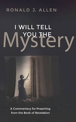 I Will Tell You the Mystery