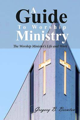 Picture of A Guide to Worship Ministry