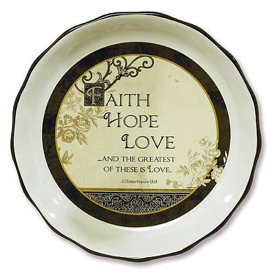 Faith, Hope, Love Pie Plate