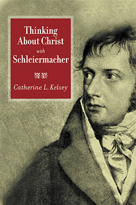 Picture of Thinking About Christ With Schleiermacher