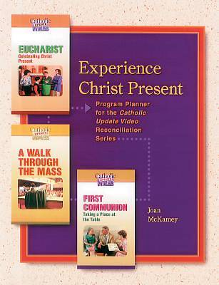 Experience Christ Present