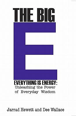 The Big E - Everything is Energy [Adobe Ebook]