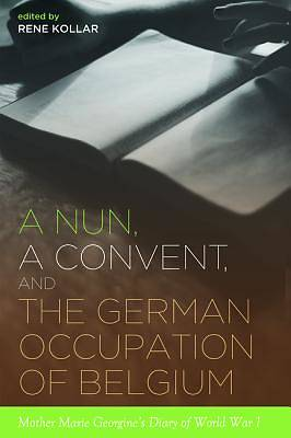 A Nun, a Convent, and the German Occupation of Belgium