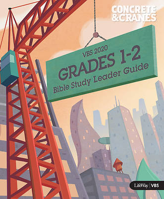 Picture of Vacation Bible School (VBS) 2020 Concrete and Cranes Grades 1-2 Bible Study Leader Guide