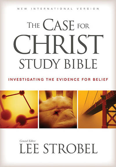 The Case for Christ Study Bible New International Version