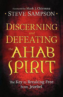 Discerning and Defeating the Ahab Spirit [ePub Ebook]