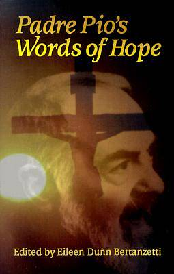 Padre Pios Words of Hope