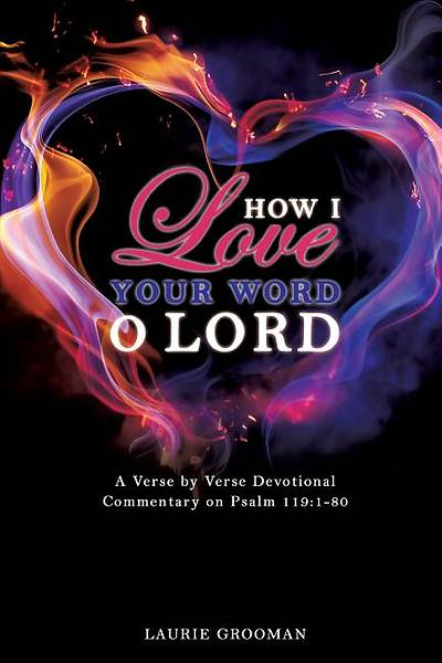 How I Love Your Word, O Lord