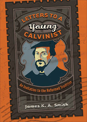 Picture of Letters to a Young Calvinist