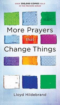 More Prayers That Change Things Now