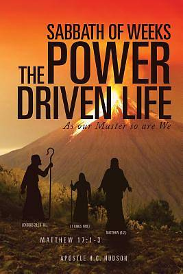 Sabbath of Weeks the Power Driven Life