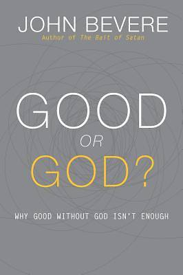 Good or God?