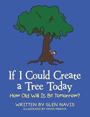 If I Could Create a Tree Today