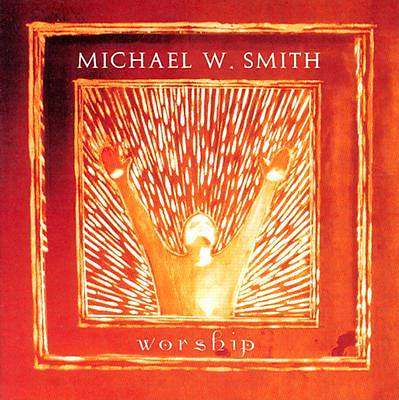 Michael W. Smith - Worship CD