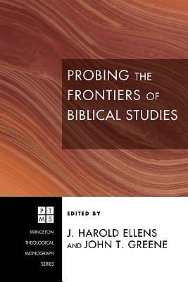 Picture of Probing the Frontiers of Biblical Studies