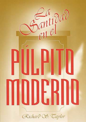 La Santidad en el Pulpito Moderno (Holiness in the Modern Pulpit)