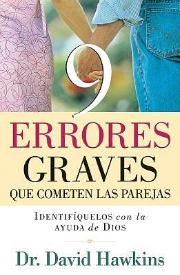 9 Errores Graves Que Cometen las Parejas = 9 Critical Mistakes Most Couples Make