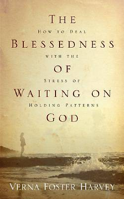 The Blessedness of Waiting on God