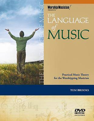 The Language of Music; Practical Music Theory for the Worshipping Musician