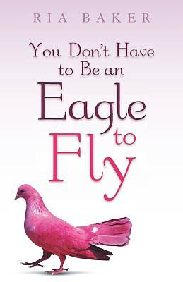 Picture of You Don't Have to Be an Eagle to Fly