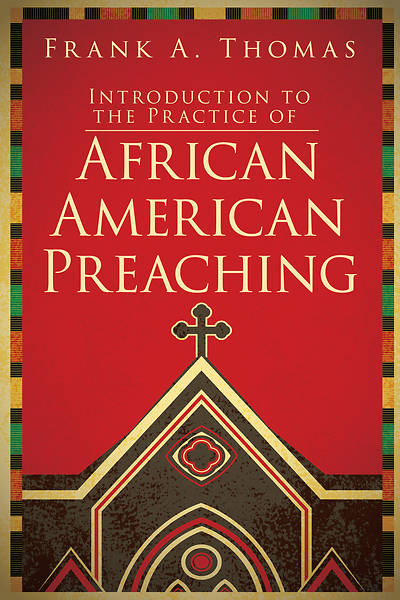 Picture of Introduction to the Practice of African American Preaching