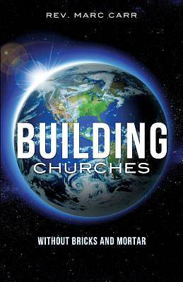 Building Churches Without Bricks and Mortar