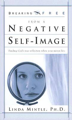 Breaking Free from Negative Self-Image