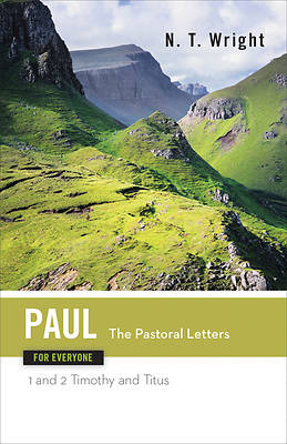 Paul for Everyone - The Pastoral Letters Commentary Series
