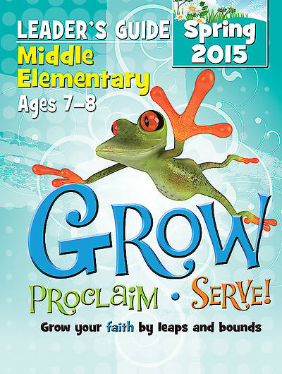 Picture of Grow, Proclaim, Serve! Middle Elementary Leader's Guide Spring 2015