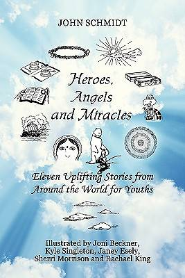 Heroes, Angels and Miracles