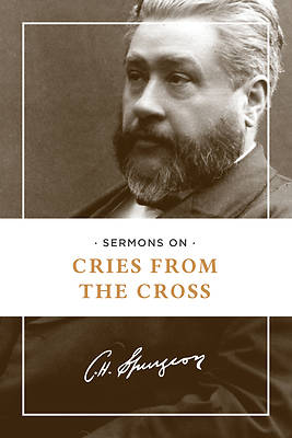 Sermons on the Cries from the Cross