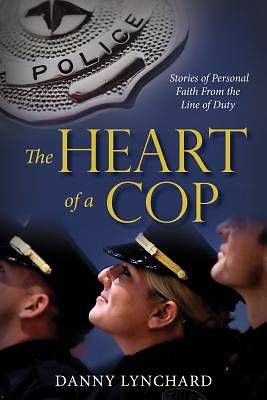 The Heart of a Cop