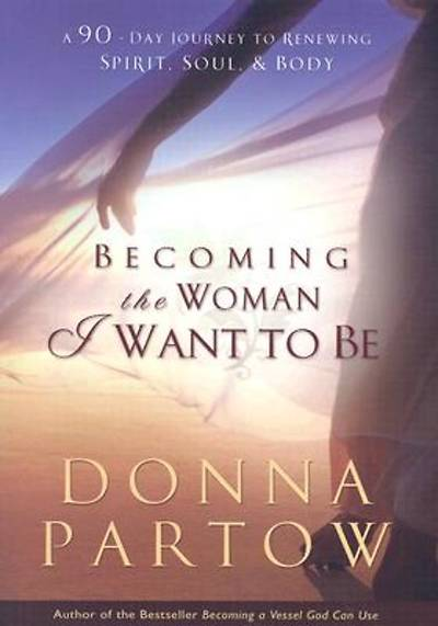 Becoming the Woman I Want to Be [ePub Ebook]