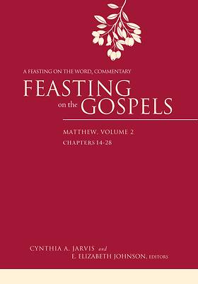 Feasting on the Gospels--Matthew, Volume 2