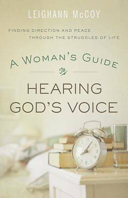 A Womans Guide to Hearing Gods Voice
