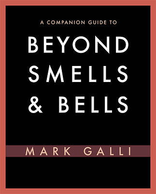 A Companion Guide to Beyond Smells & Bells
