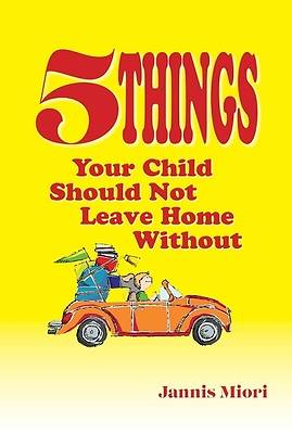 Picture of Five Things Your Child Should Not Leave Home Without